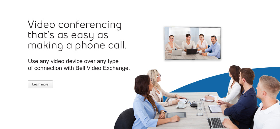 Video conferencing with any device with Bell Video Exchange